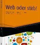 """Digitale Kommunikation und Rezension """"Web oder stirb"""" von Kerstin Hoffmann"""